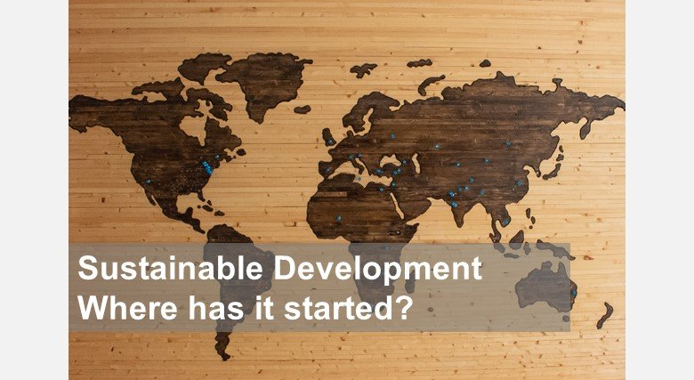 Sustainable Development – Where has it all started?