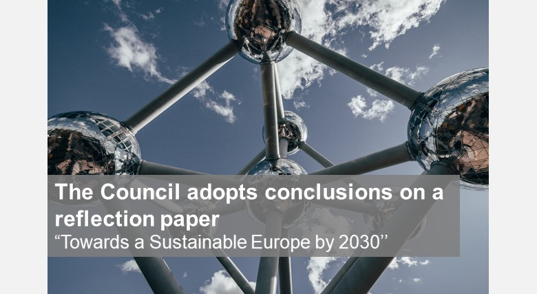"The Council adopts conclusions on a reflection paper ""Towards a Sustainable Europe by 2030''"