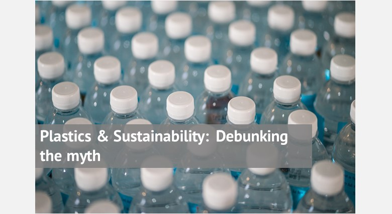Plastics & Sustainability: Debunking the myth