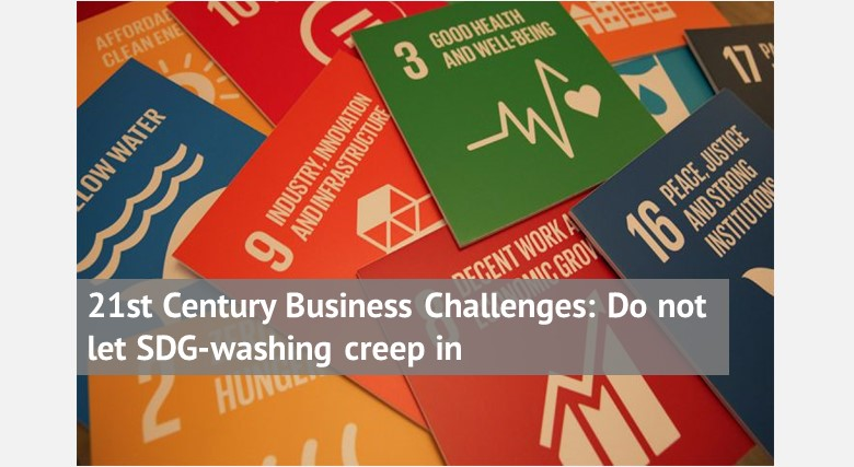 21st Century Business Challenges: Do not let SDG-washing creep in