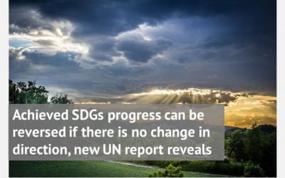 Achieved SDGs progress can be reversed if there is no change in direction, new UN report reveals