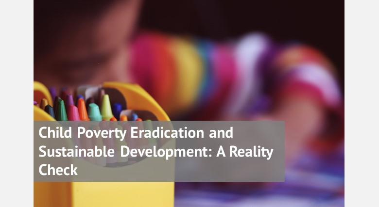 Child Poverty Eradication and Sustainable Development: A Reality Check