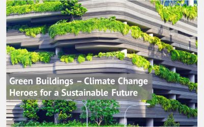 Green Buildings – Climate Change Heroes for a Sustainable Future