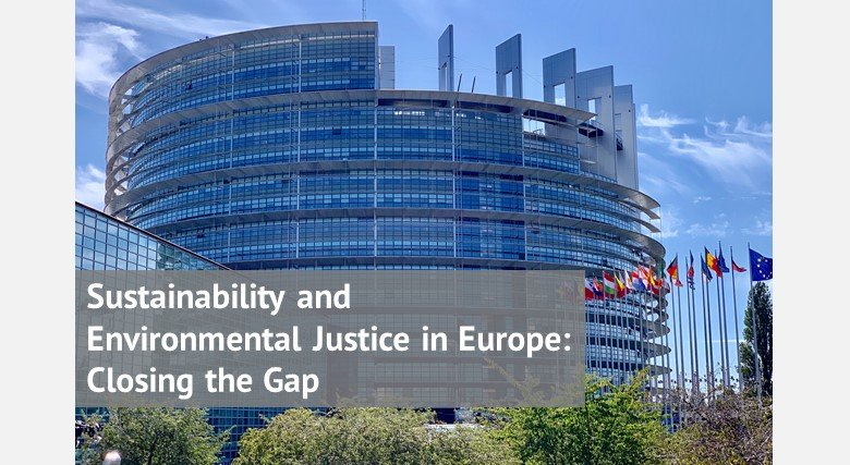 Sustainability and Environmental Justice in Europe: Closing the Gap