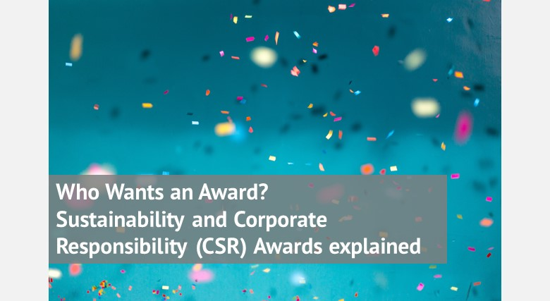 Who Wants an Award? Sustainability and Corporate Responsibility (CSR) Awards explained