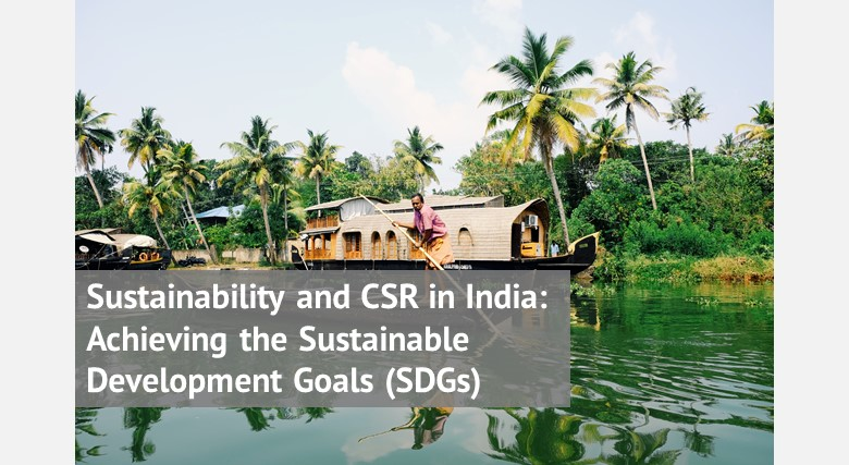 Sustainability and CSR in India: Achieving the Sustainable Development Goals (SDGs)