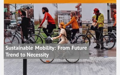 Sustainable Mobility: From Future Trend to Necessity