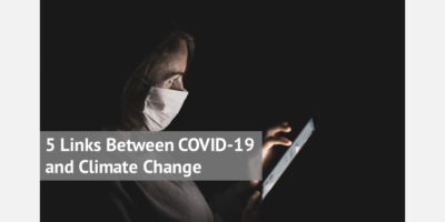 5 Links Between COVID-19 and Climate Change