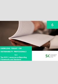 Knowledge Toolkit for Sustainability Professionals vol. 6 Top 10+1 Resources on Reporting Frameworks and Standards